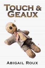 Book Review: Abigail Roux's Touch & Geaux