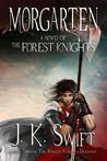 Morgarten (The Forest Knights, #2)