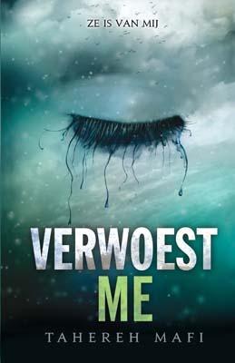 Verwoest me (Shatter me #1.5) – Tahereh Mafi
