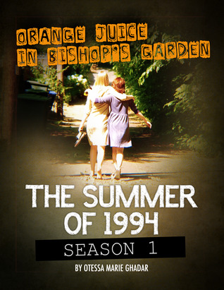 Orange Juice in Bishop's Garden: Summer of 1994 (OJBG, #1)