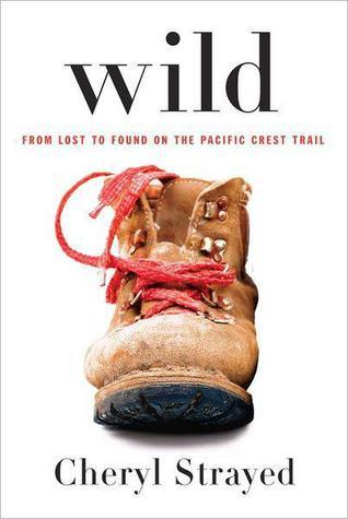 "Cover image of the book ""Wild: From Lost to Found on the Pacific Crest Trail"" by Cheryl Strayed"