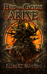Bid the Gods Arise (The Wells of the Worlds, #1)