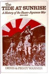 The Tide At Sunrise: A History of the Russo-Japanese War 1904-1905