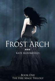 Frost Arch (The Fire Mage Trilogy, #1)