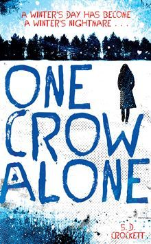 One Crow Alone (After the Snow, Book #2)
