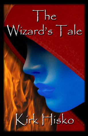 The Wizard's Tale by Kirk Hisko
