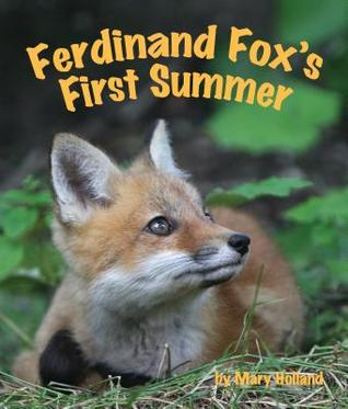 Ferdinand Fox's First Summer by Mary Holland