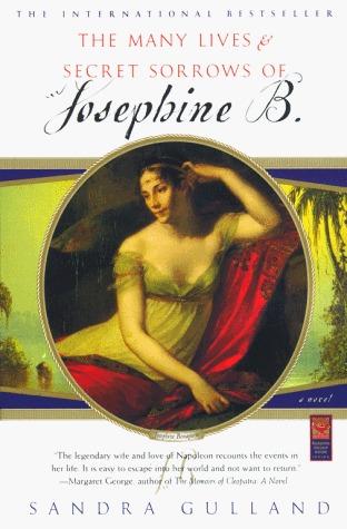 The Many Lives & Secret Sorrows of Josephine B. (Josephine Bonaparte, #1)