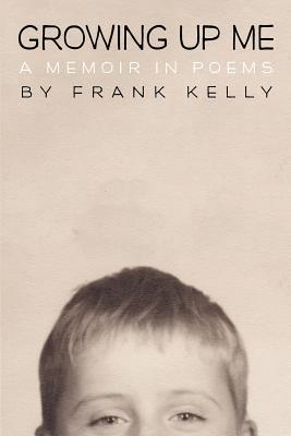 Growing Up Me: A Memoir in Poems