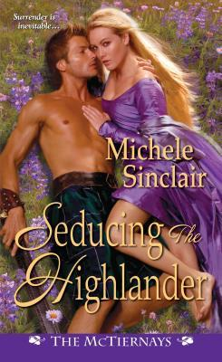Seducing the Highlander (McTiernay Brothers, #5)