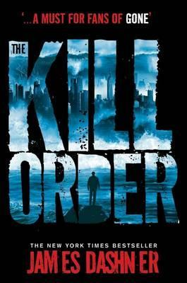 The Kill Order. James Dashner