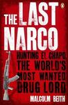 The Last Narco: Hunting El Chapo, The World's Most Wanted Drug Lord