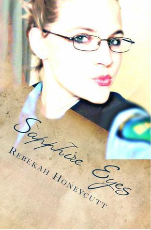 Sapphire Eyes by Rebekah Honeycutt