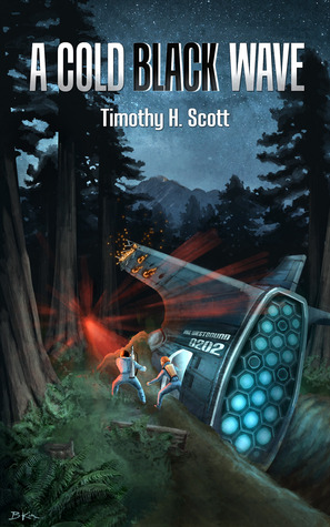 A Cold Black Wave by Timothy H. Scott