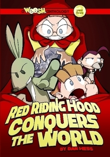 Weesh Year 3: Red Riding Hood Conquers the World