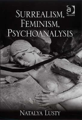 Surrealism, feminism, psychoanalysis / Natalya Lusty