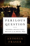 Perilous Question: Reform or Revolution? Britain on the Brink, 1832