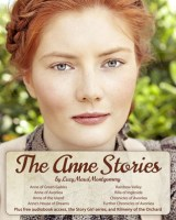 The Anne Stories: Anne of Green Gables, Anne of Avonlea, Anne of the Island, Anne's House of Dreams, Rainbow Valley, Rilla of Ingleside, Chronicles of Avonlea, Plus Audiobooks