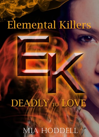 Deadly to Love (Elemental Killers #1)