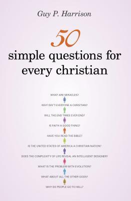 50 Simple Questions for Every Christian by Guy P. Harrison