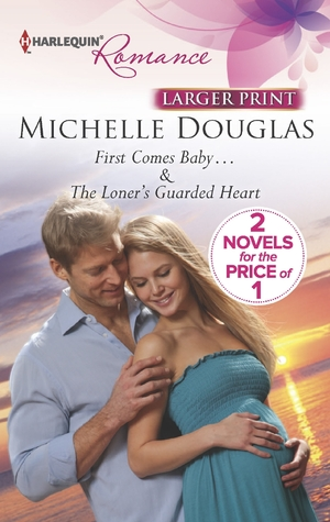 First Comes Baby...: The Loner's Guarded Heart