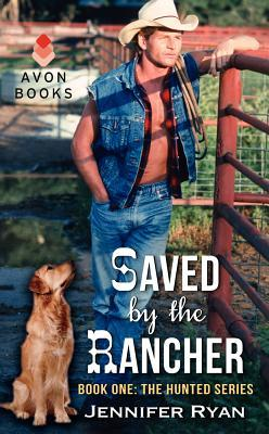 Saved by the Rancher (The Hunted #1)