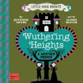 Wuthering Heights: A BabyLit  Weather Primer