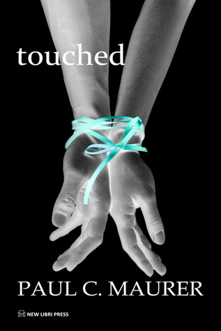 Touched by Paul  Maurer