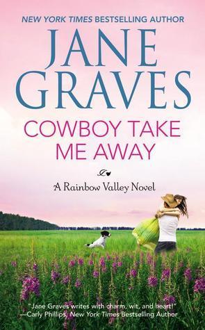 Cowboy Take Me Away (Rainbow Valley, #1)