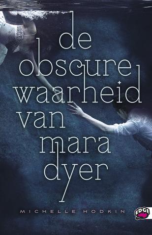 De Obscure Waarheid van Mara Dyer (Mara Dyer #2) – Michelle Hodkin