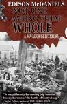 Not One Among Them Whole: A Novel of Gettysburg