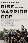 Rise of the Warrior Cop: The Militarization of America's Police Forces