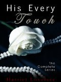 His Every Touch: The Complete Series (His Every Touch, #1-4)