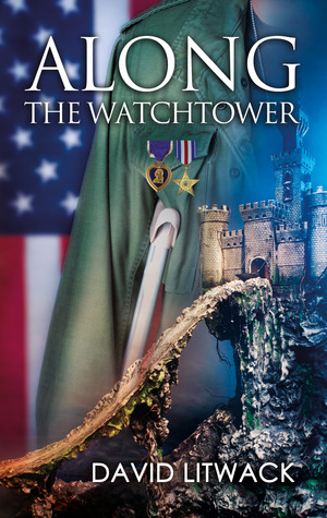 Giveaway + Review: 4.5 Stars: Along the Watchtower by David Litwack ARC