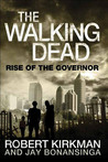 The Walking Dead: Rise of the Governor (The Govenor Trilogy, #1)