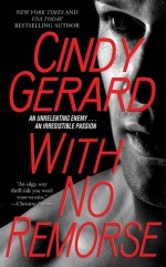 Book Review: Cindy Gerard's With No Remorse