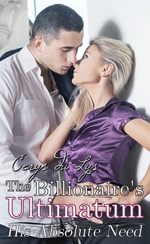 The Billionaire's Ultimatum by Cerys du Lys