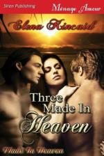 Three Made in Heaven by Elena Kincaid