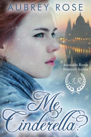 Me, Cinderella? by Aubrey Rose