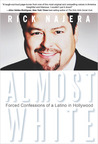 Almost White: Forced Confessions of a Latino in Hollywood