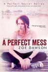 A Perfect Mess (A Perfect Secret Series, #1)