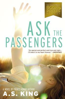Ask the Passengers by A.S. King Review: Sending all my love to this book