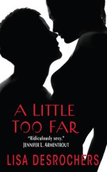 A Little Too Far by Lisa Desrochers | Book Review