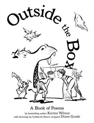 Outside the Box: A Book of Poems by Karma Wilson — Reviews