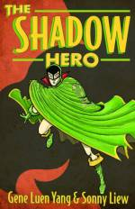 The Shadow Hero by Gene Luen Yang and Sonny Liew | Book Review