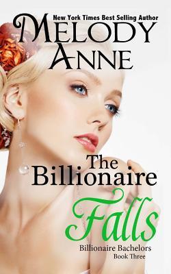 The Billionaire Falls (Billionaire Bachelors, #3)