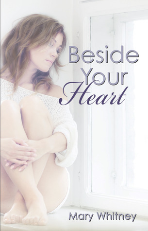 Book Review: Beside Your Heart by Mary Whitney