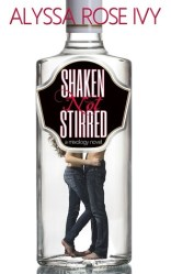 Shaken Not Stirred (Mixology, #1)