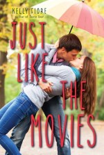 {ARC Review} Just Like the Movies by Kelly Fiore @kellyannfiore