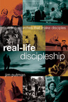 Real-Life Discipleship: Building Churches That Make Disciples